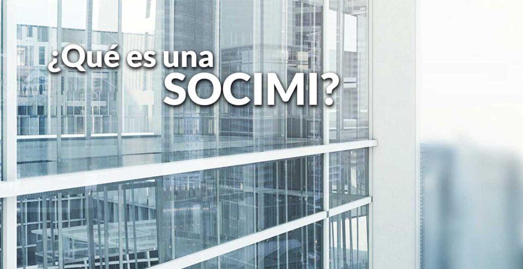 ¿Qué es una SOCIMI? y cuáles son sus requisitos